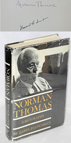 Norman Thomas; a biography.* With a new chapter, The final years: Fleischman, Harry