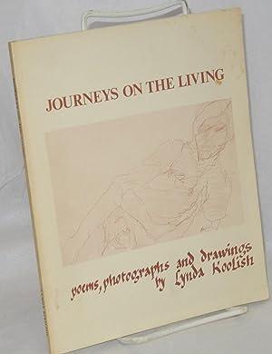 Journeys on the living; poems, photographs and: Koolish, Lynda