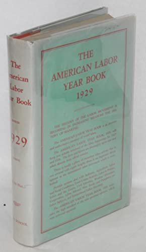 The American labor year book, 1929. By the Labor Research Department of the Rand School of Social ...