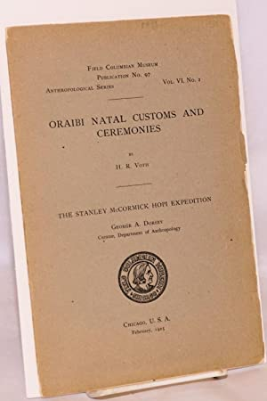Oraibi natal customs and ceremonies / The Stanley McCormick Hopi expedition