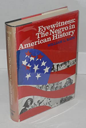 Eyewitness; the Negro in American history: Katz, William Loren
