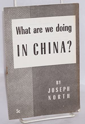 What are we doing in China: North, Joseph
