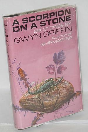 A scorpion on a stone: Griffin, Gwyn