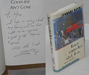 Every good-bye ain't gone; family portraits and personal escapades