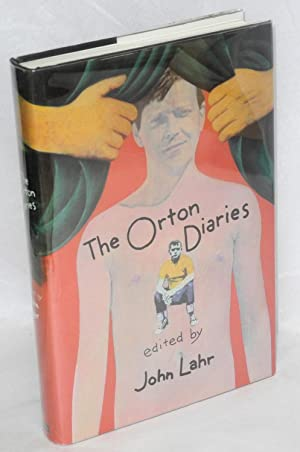 The Orton diaries; including the correspondence of Edna Welthorpe and others, edited by John Lahr: ...