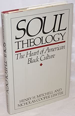 Soul theology; the heart of American black culture