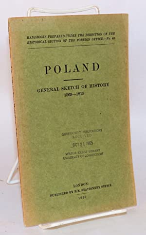 Poland: general sketch of history 1569 - 1815: Prothero, G. W., general editor