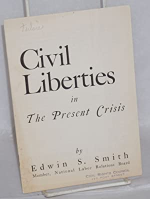 Civil liberties in the present crisis: Smith, Edwin Seymour