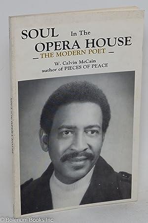 Soul in the opera house: the modern: McCain, W. Calvin