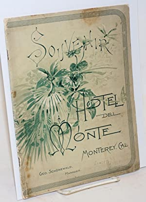 Souvenir of the Hotel del Monte, Monterey, California. Presented with the Compliments of the Mana...