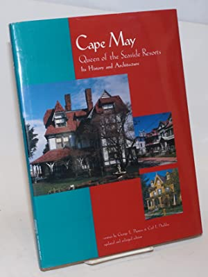 Cape May, Queen of the Seaside Resorts; Its History and Architecture. Photographs by George E. Th...
