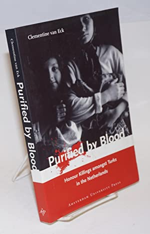Purified by Blood; Honour Killings amongst Turks in the Netherlands