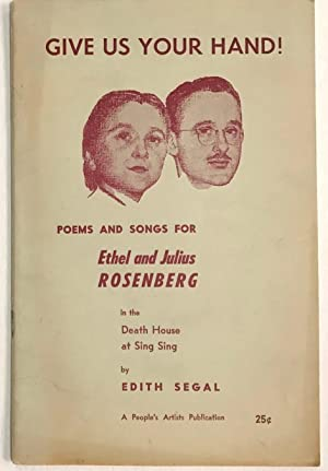 Give us your hand! Poems and songs for Ethel and Julius Rosenberg in the Death House at Sing Sing