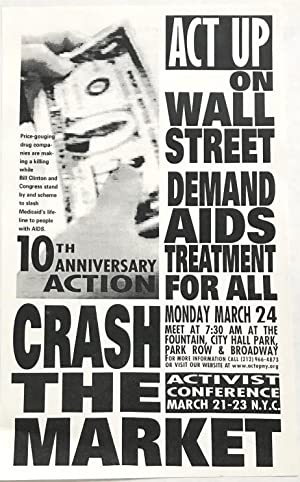 ACT UP on Wall Street / Demand AIDS treatment for all / 10th anniversary action / Crash the Marke...