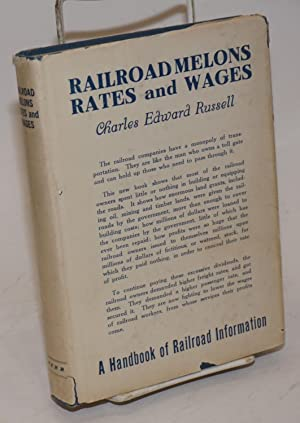 Railroad melons, rates and wages. A handbook of railroad information