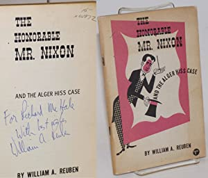 The honorable Mr. Nixon and the Alger Hiss case. Cover design and drawings by Louise Gilbert