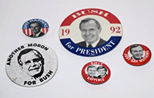 Five unduplicated metal lapel political buttons, one urging Bush upon us in '92 [with] four disco...