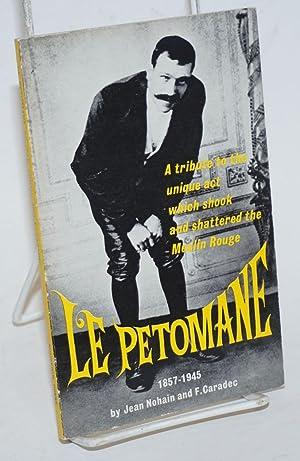 Le Petomane: 1857 - 1945; a tribute: Nohain, Jean and