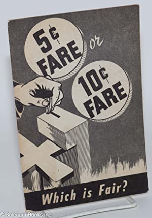 5 or 10 cents -- which is fair  [Cover title: 5c Fare or 10c Fare. Which is Fair ]