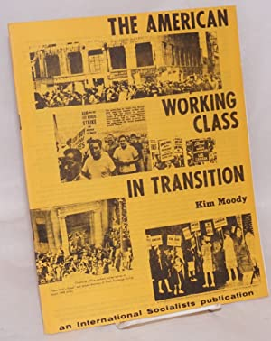 The American working class in transition: Moody, Kim