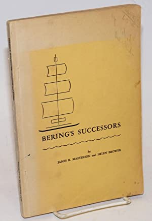 Bering's Successors 1745-1780. Contributions of Peter Simon Pallas to the History of Russian Expl...