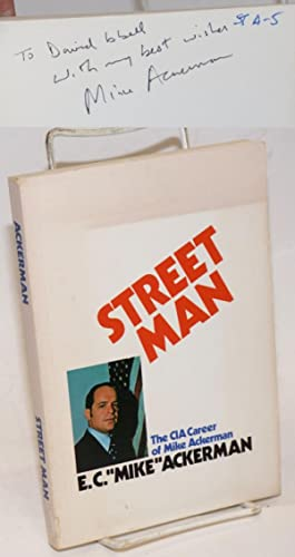 Street Man. The CIA Career of Mike Ackerman