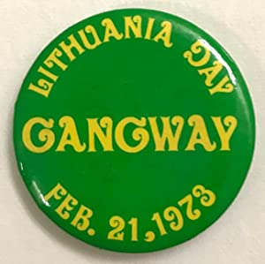 Lithuania Day / Gangway / Feb. 21, 1973 [pinback button]