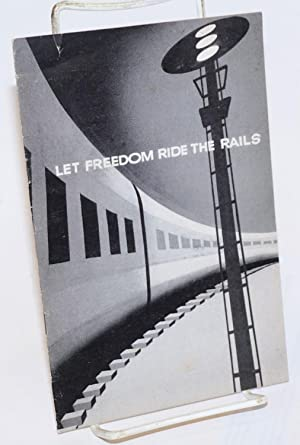 Let freedom ride the rails