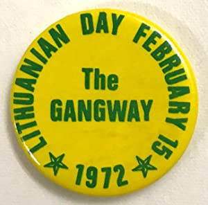 Lithuanian Day February 15 / The Gangway / 1972 [pinback button]