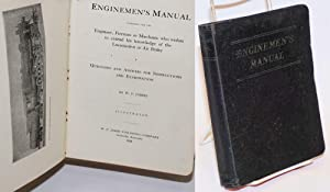 Enginmen's Manual, intended for the Engineer, Fireman or Mechanic who wishes to extend his knowle...