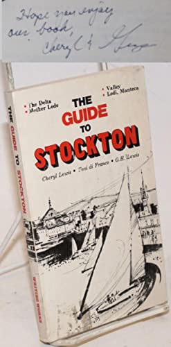 The Guide to Stockton. The Delta. Mother Lode. Valley. Lodi, Manteca