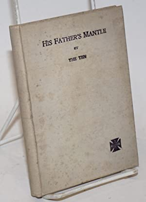 His Father's Mantle. By The Ten