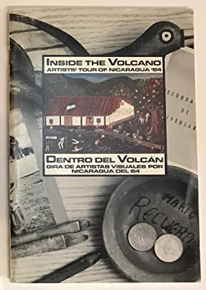 Inside the Volcano; Artists' Tour of Nicaragua '84 / Dentro del Volcan; Gira de Artistas Visuales...
