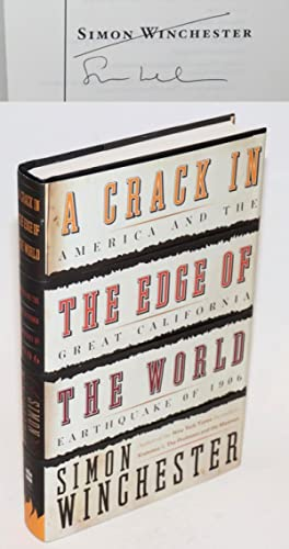 A Crack in the Edge of the World: America and the great California earthquake of 1906 [signed]