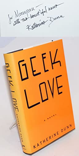 Geek Love a novel [inscribed and signed]
