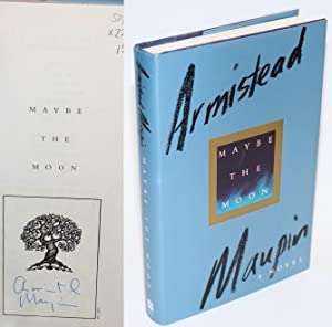 Maybe the Moon a novel [signed]