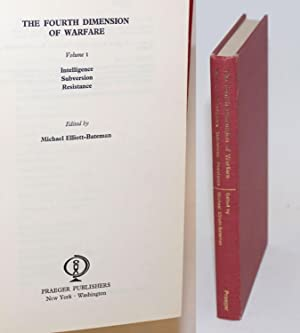 The Fourth Dimension of Warfare. Volume I, Intelligence; Subversion; Resistance