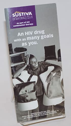 Sustiva (efavirenz): an HIV drug with as many goals as you [brochure]