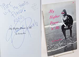 My Higher Power 'n' Me [inscribed and signed]