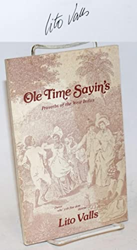 Ole time sayin's; proverbs of the West Indies [signed]