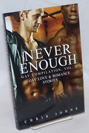 Never Enough: gay compilation vol. 2; gay love & romance stories