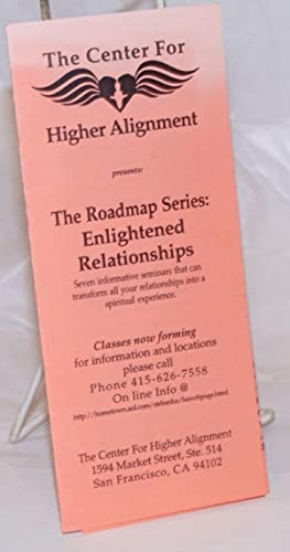 The Center for Higher Aignment presents the Roadmap Series: Enlightened Relationships [brochure]