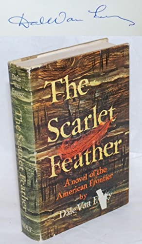 The Scarlet Feather. A novel of the American Frontier [subtitle from dj]