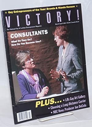 Victory! The National Gay Entrepreneur Magazine; vol. 2, #2, March/April, 1995: Consultants: what...