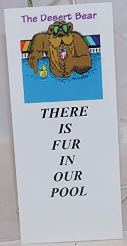 The Desert Bear: Theare is fur in our pool [brochure]