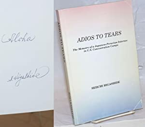 Adios to tears; the memoirs of a Japanese-Peruvian internee in U.S. concentration camps, foreword...