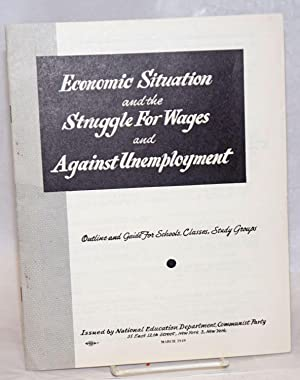 Economic situation and the struggle for wages and against unemployment. Outline and guide for sch...