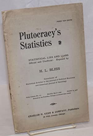 Plutocracy's statistics; statistical lies and liars, official and unofficial