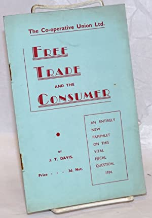 Free Trade and Consumer: A Review and a Policy for Co-operators