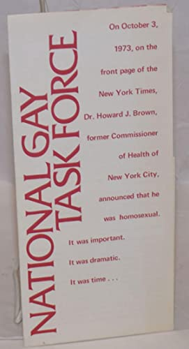 National Gay Task Force [brochure] On October 3, 1973, on the front page of the New York Times, D...